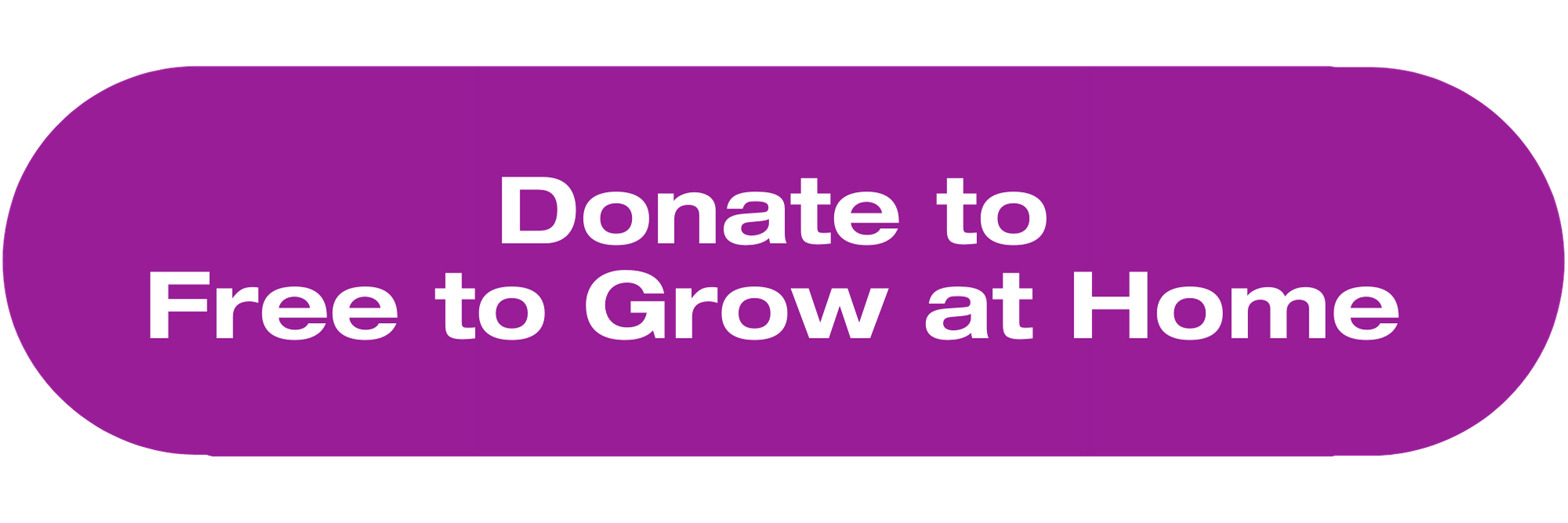 Donate to Free to Grow at Home